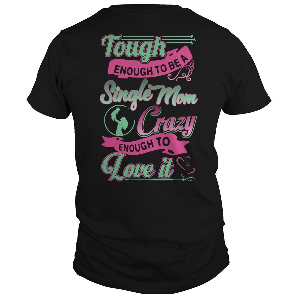 Tough Enough Single Mom Crazy Enough Love Guys Shirt