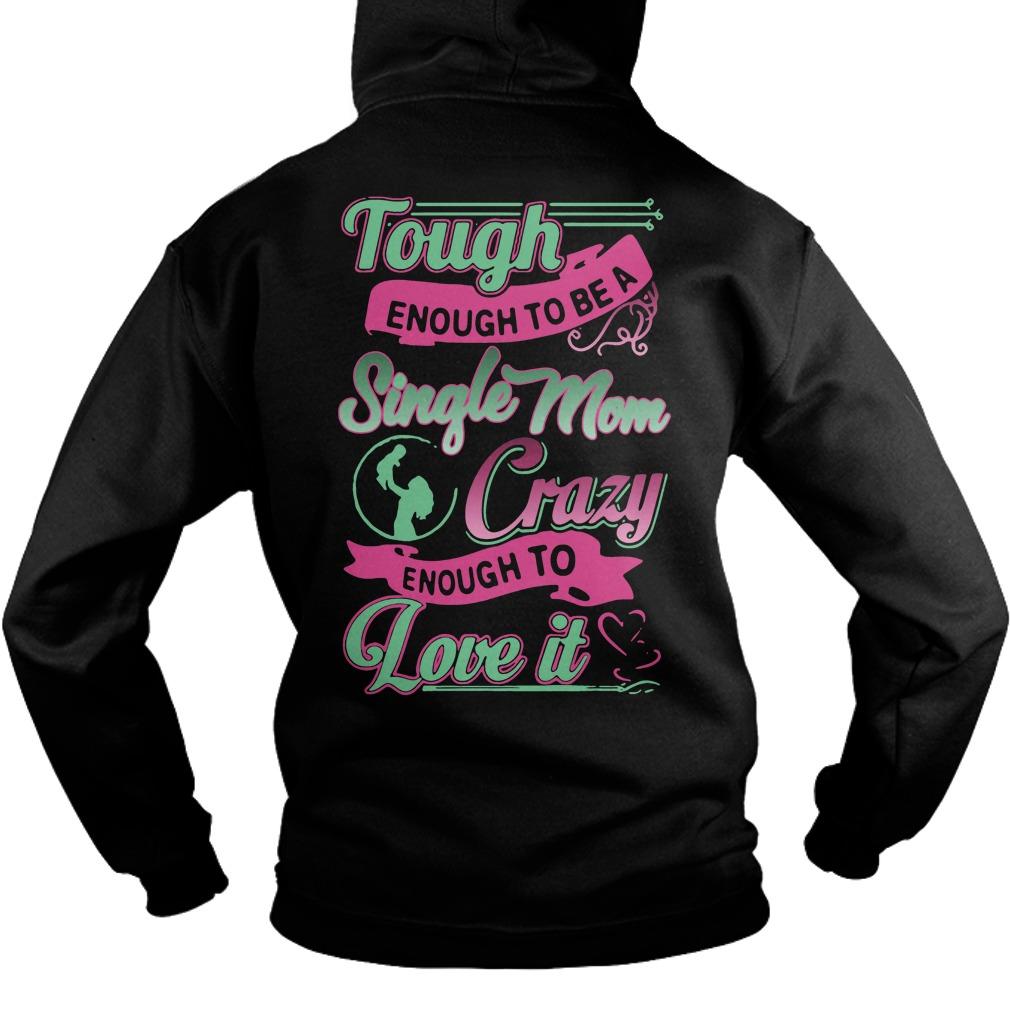 Tough Enough Single Mom Crazy Enough Love Hoodie