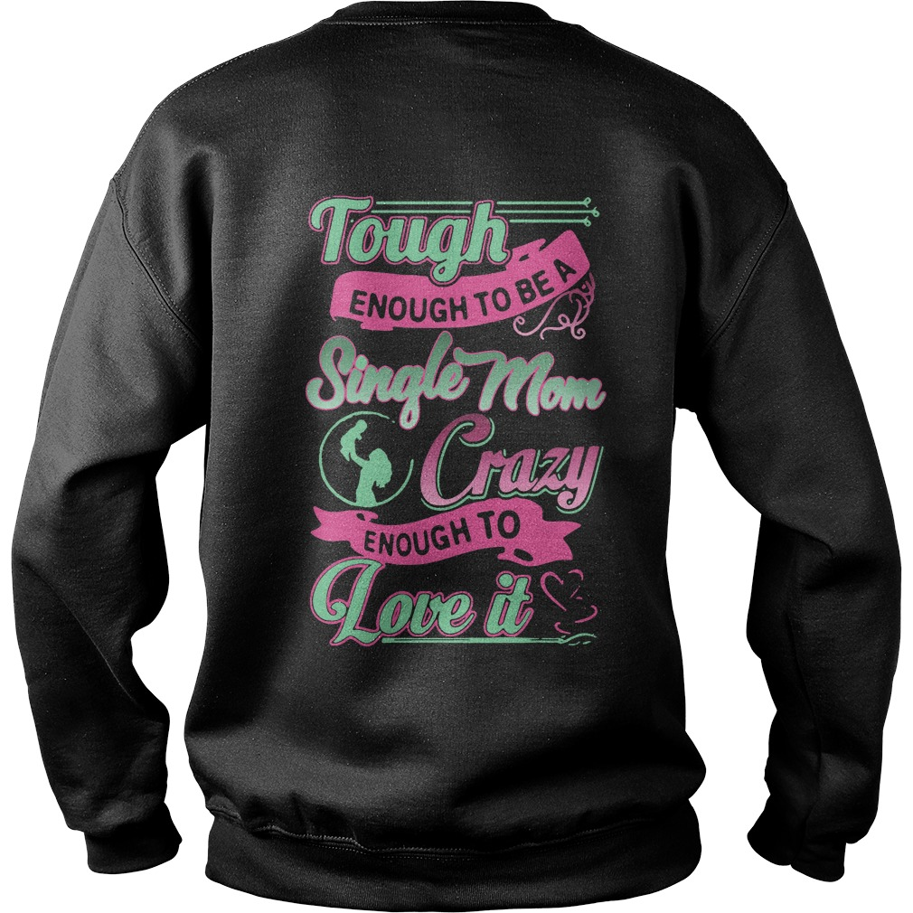 Tough Enough Single Mom Crazy Enough Love Sweater