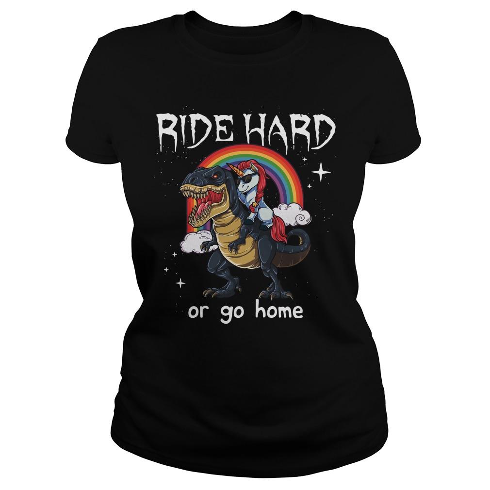 Unicorn Riding T Rex Ride Hard Go Home Ladies Tee