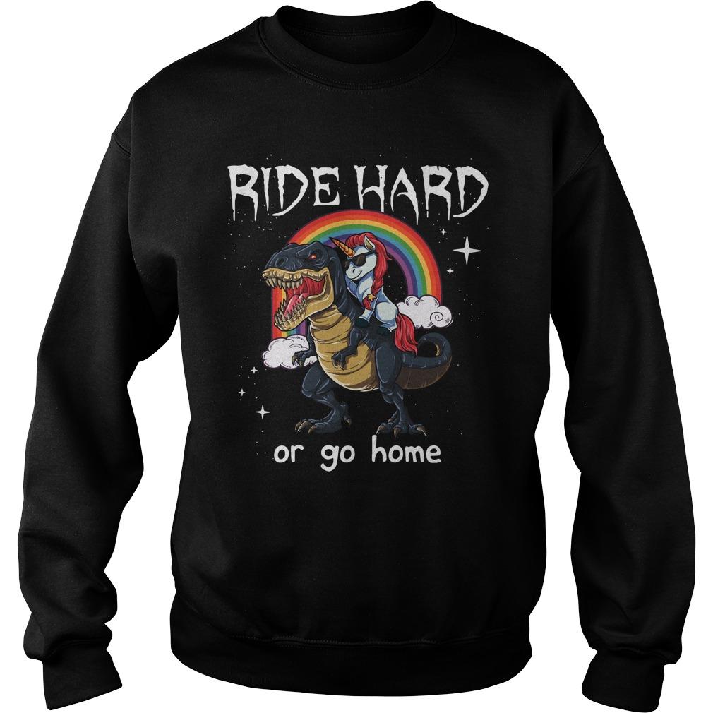Unicorn Riding T Rex Ride Hard Go Home Sweater