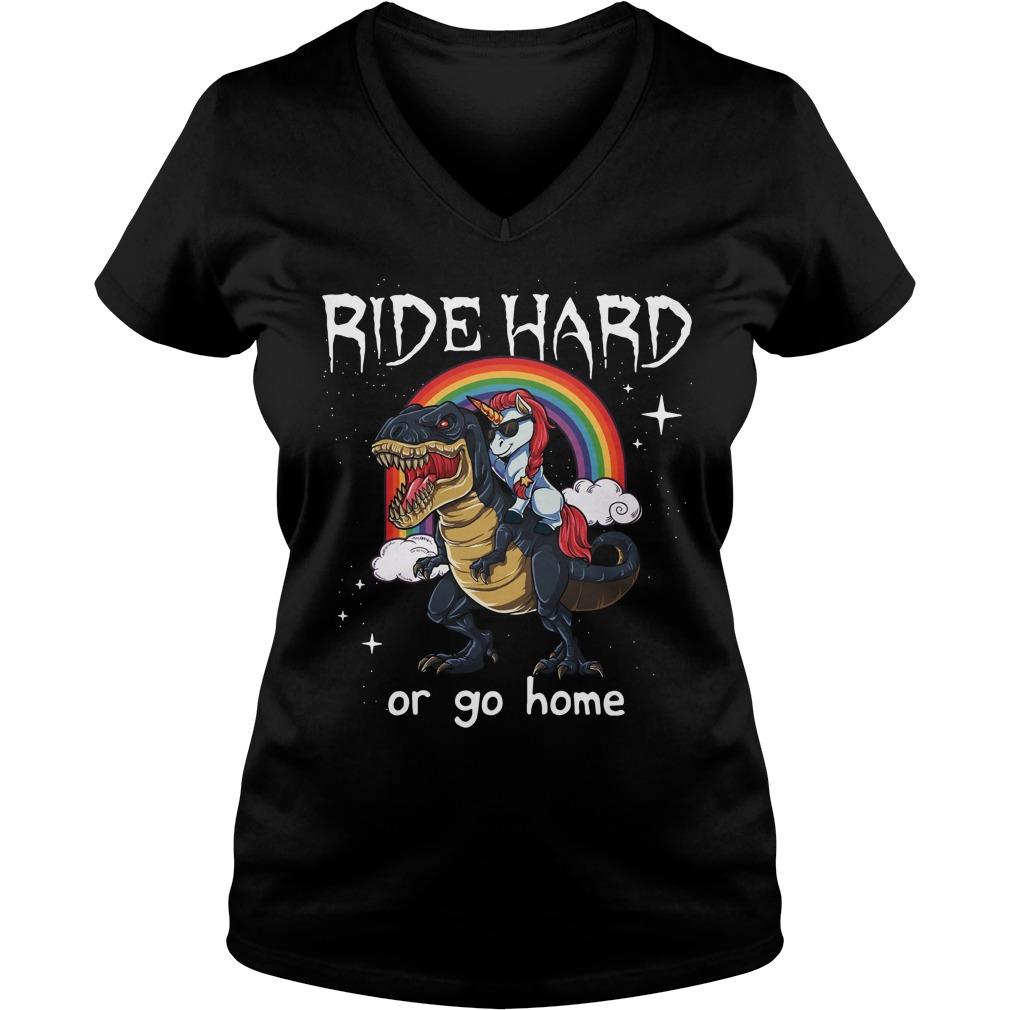 Unicorn Riding T Rex Ride Hard Go Home V Neck T Shirt