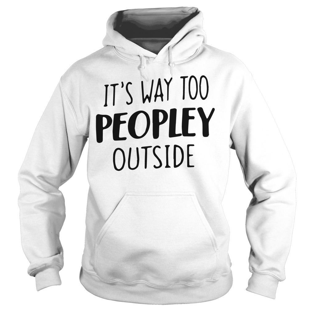 Way Peopley Outside Hoodie