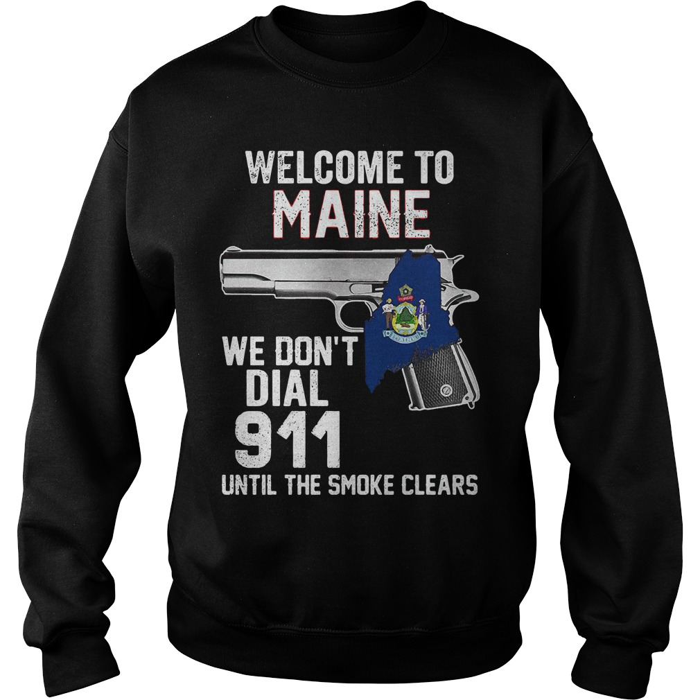 Welcome Maine Dont Dial 911 Smoke Clears Sweater