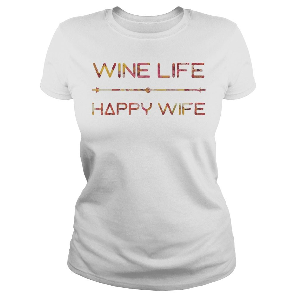 Wine Life Happy Wife Ladies Tee