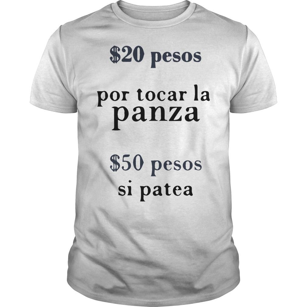 $20 pesos por tocar la panza $50 pesos si patea Guys Shirt