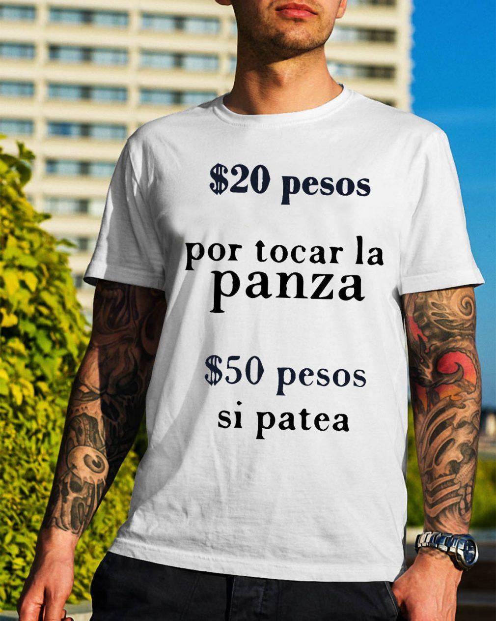 $20 pesos por tocar la panza $50 pesos si patea shirt