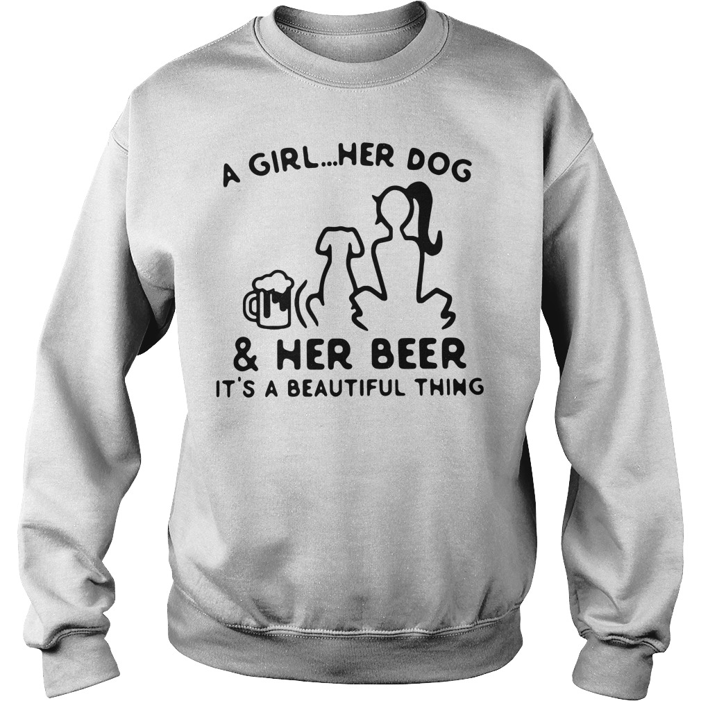 A girl her dog and her beer it's a beautiful thing Sweater