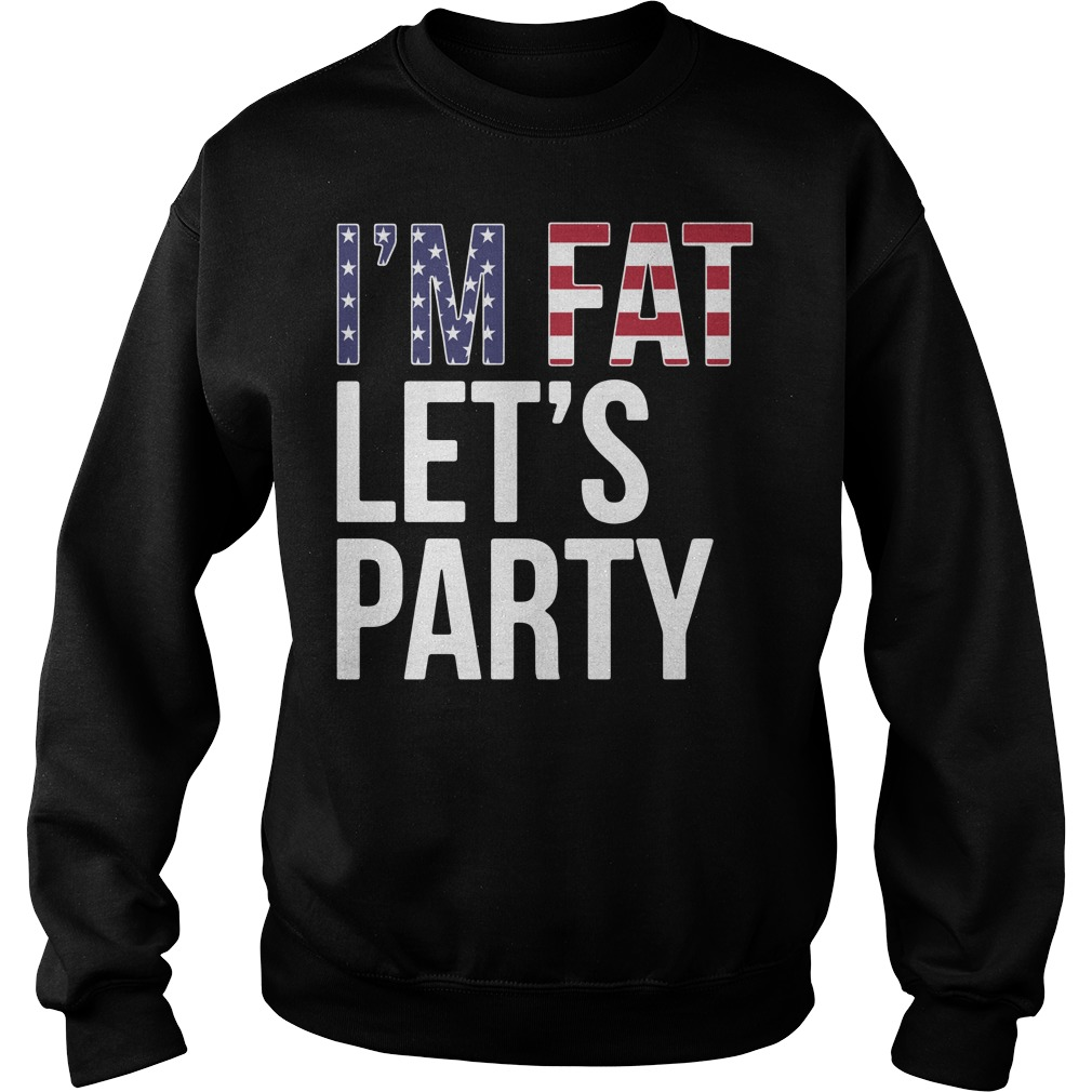 American Flag I'm fat let's party Sweater