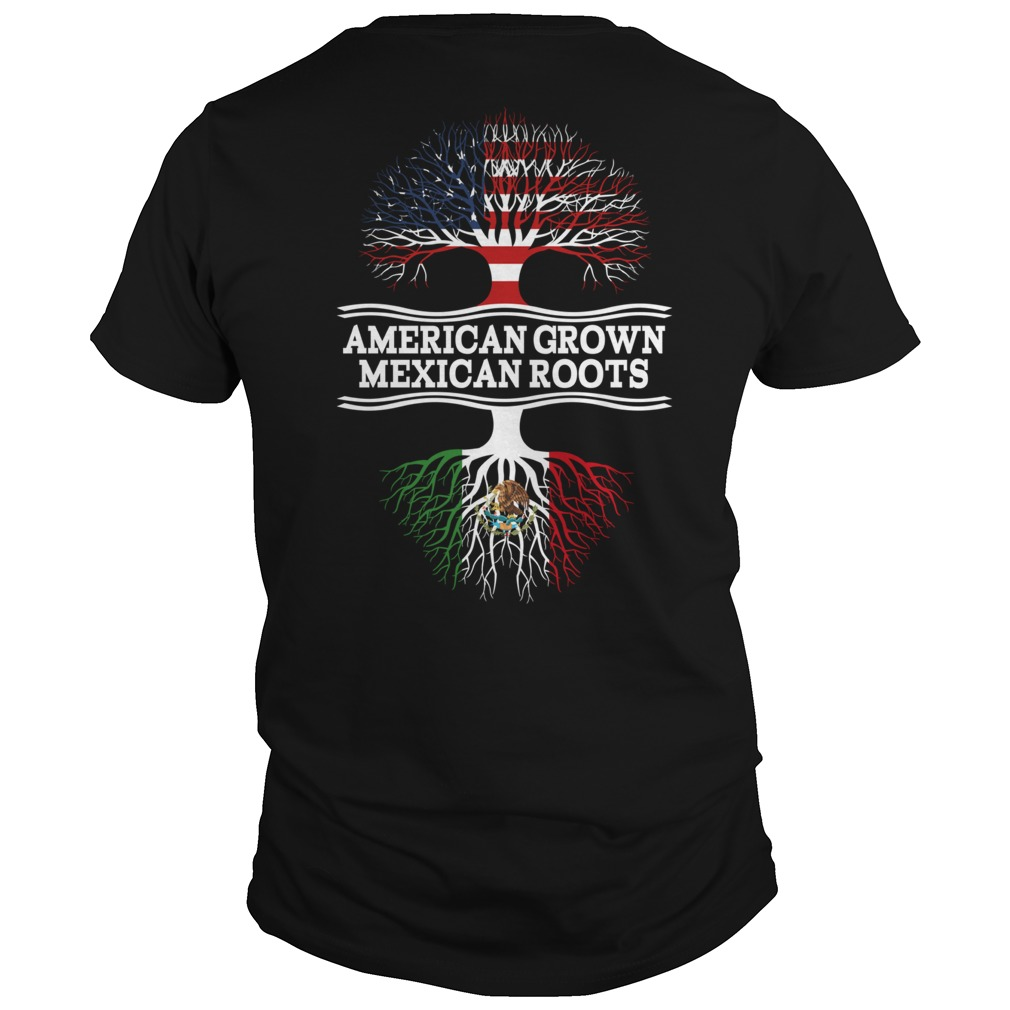 American grown Mexican roots Guys Shirt