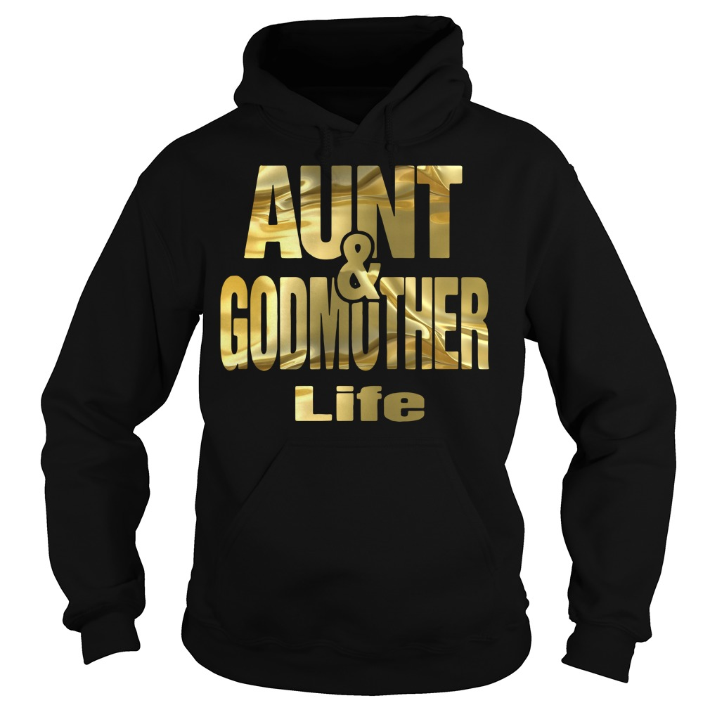 Aunt and Godmother life Hoodie