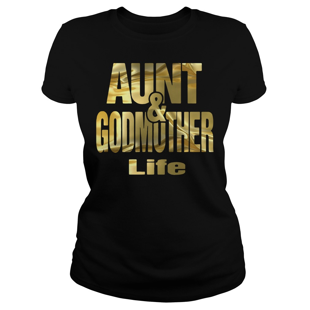 Aunt and Godmother life Ladies Tee