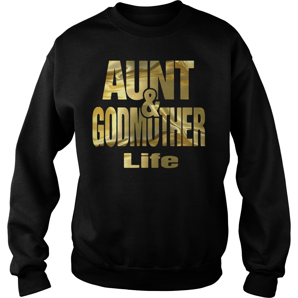 Aunt and Godmother life Sweater