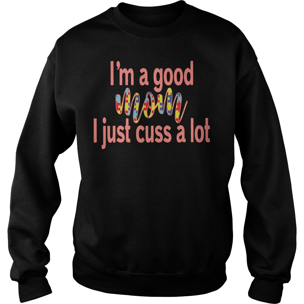Autism I'm a good mom I just cuss a lot Sweater