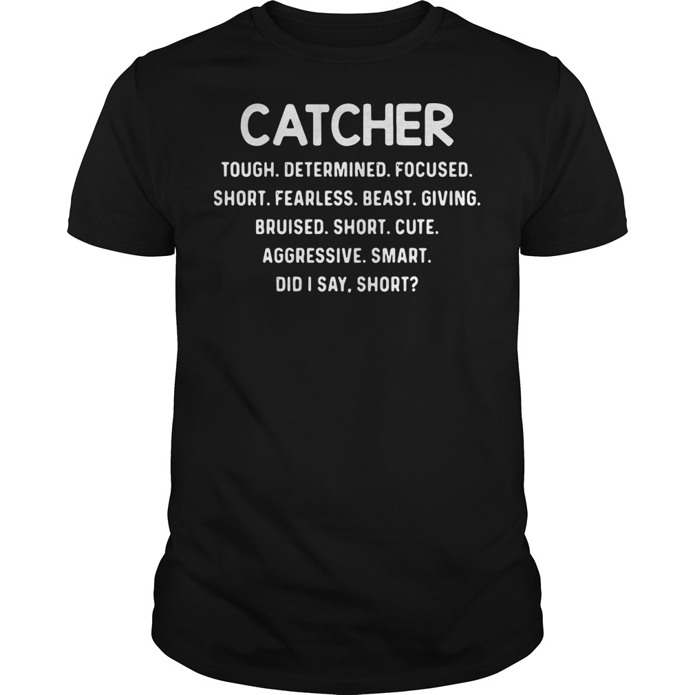 Catcher tough determined focused short frealess short cute Guys Shirt