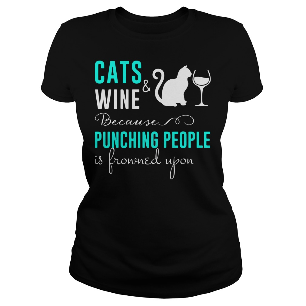 Cats and wine because punching people is frowned upon Ladies Tee