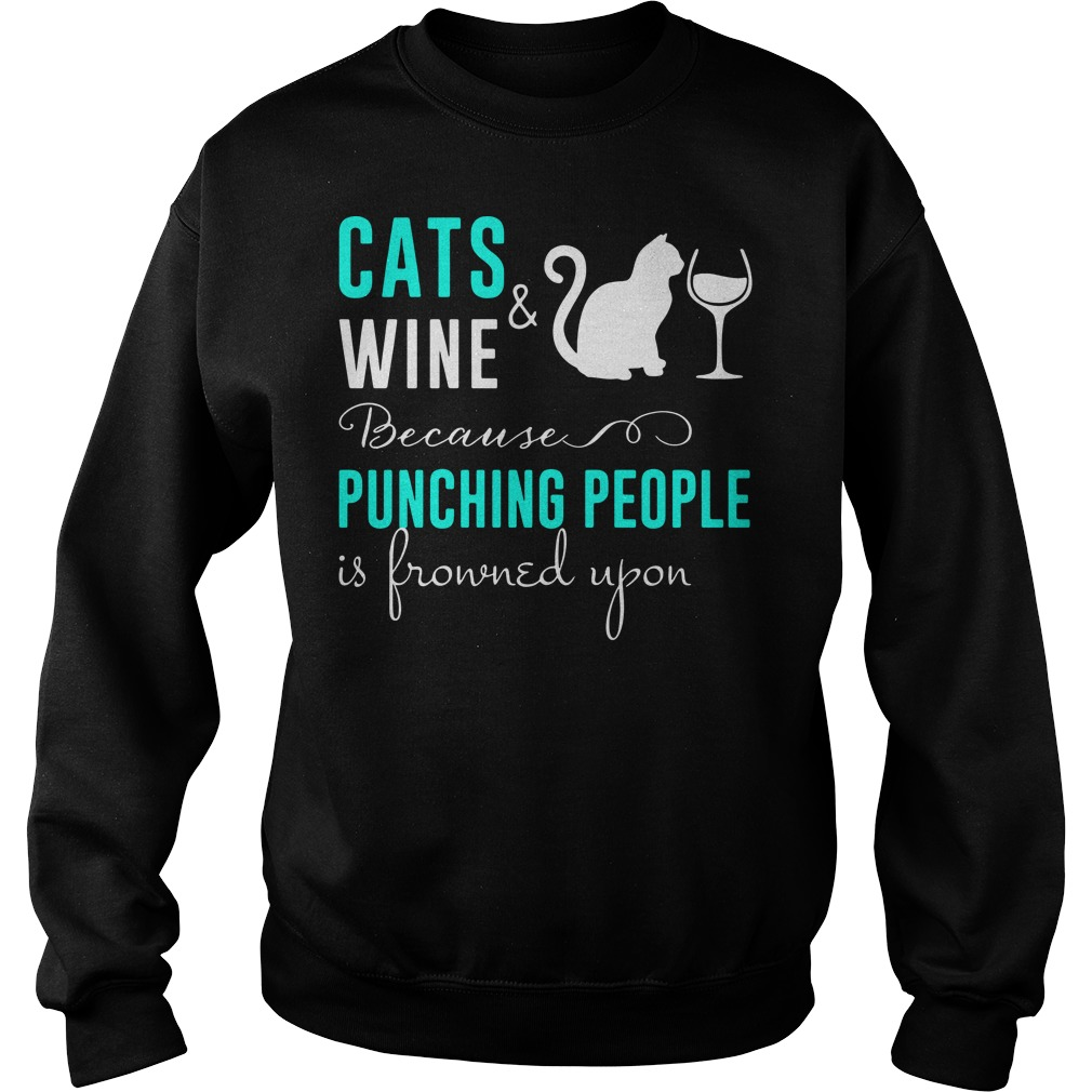 Cats and wine because punching people is frowned upon Sweater