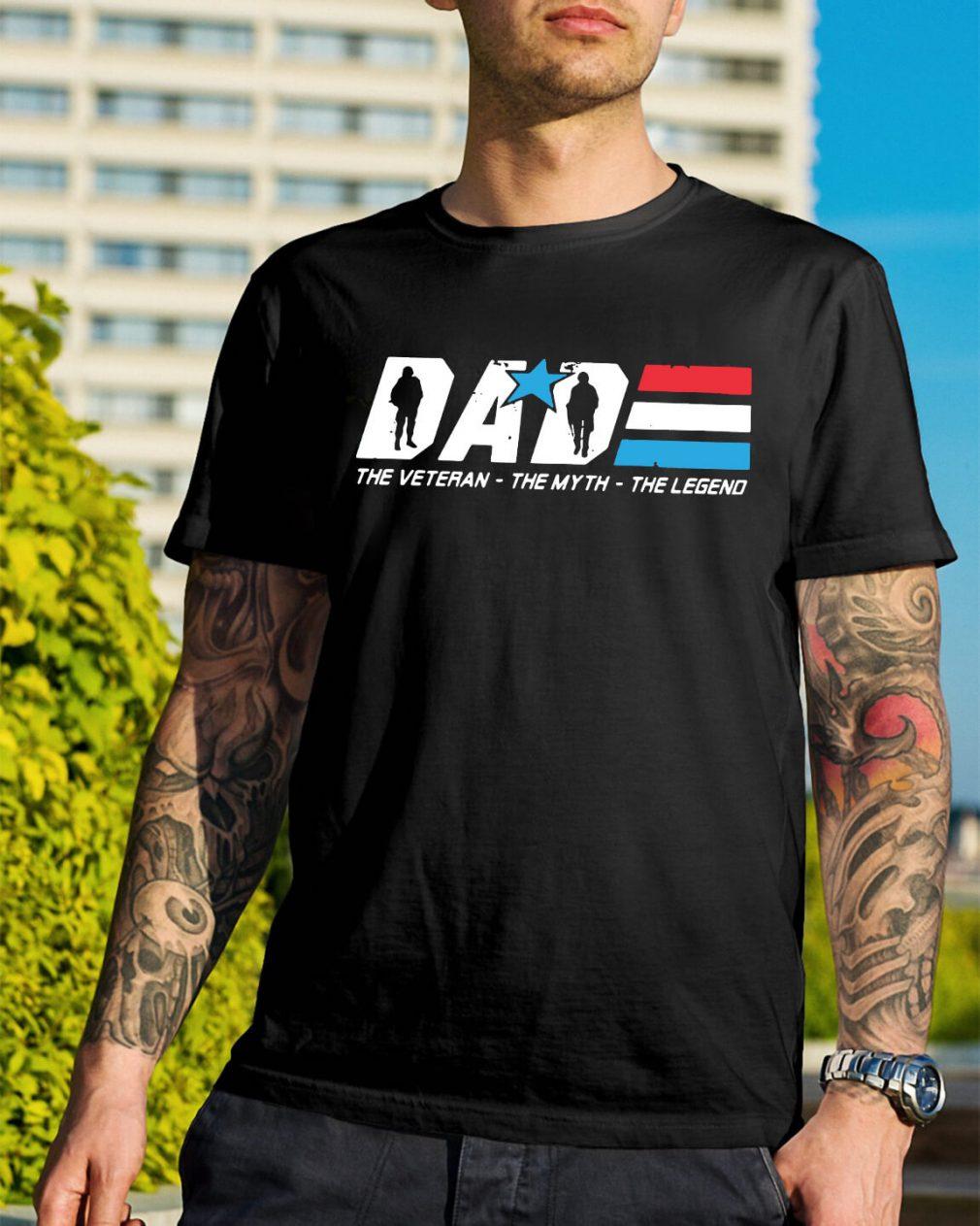 Dad the Veteran the myth the legend shirt