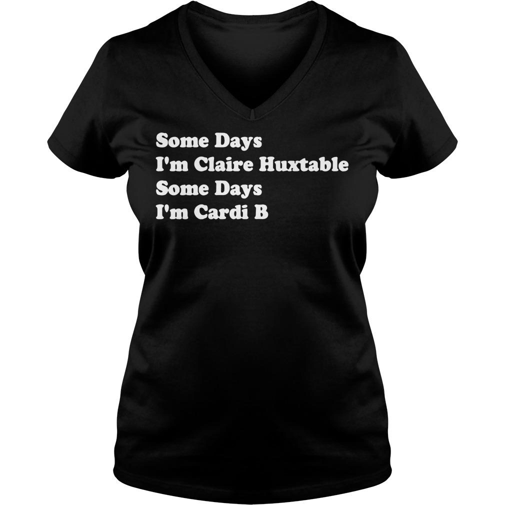 Some days I'm Claire Huxtable some days I'm Cardi B V-neck T-shirt