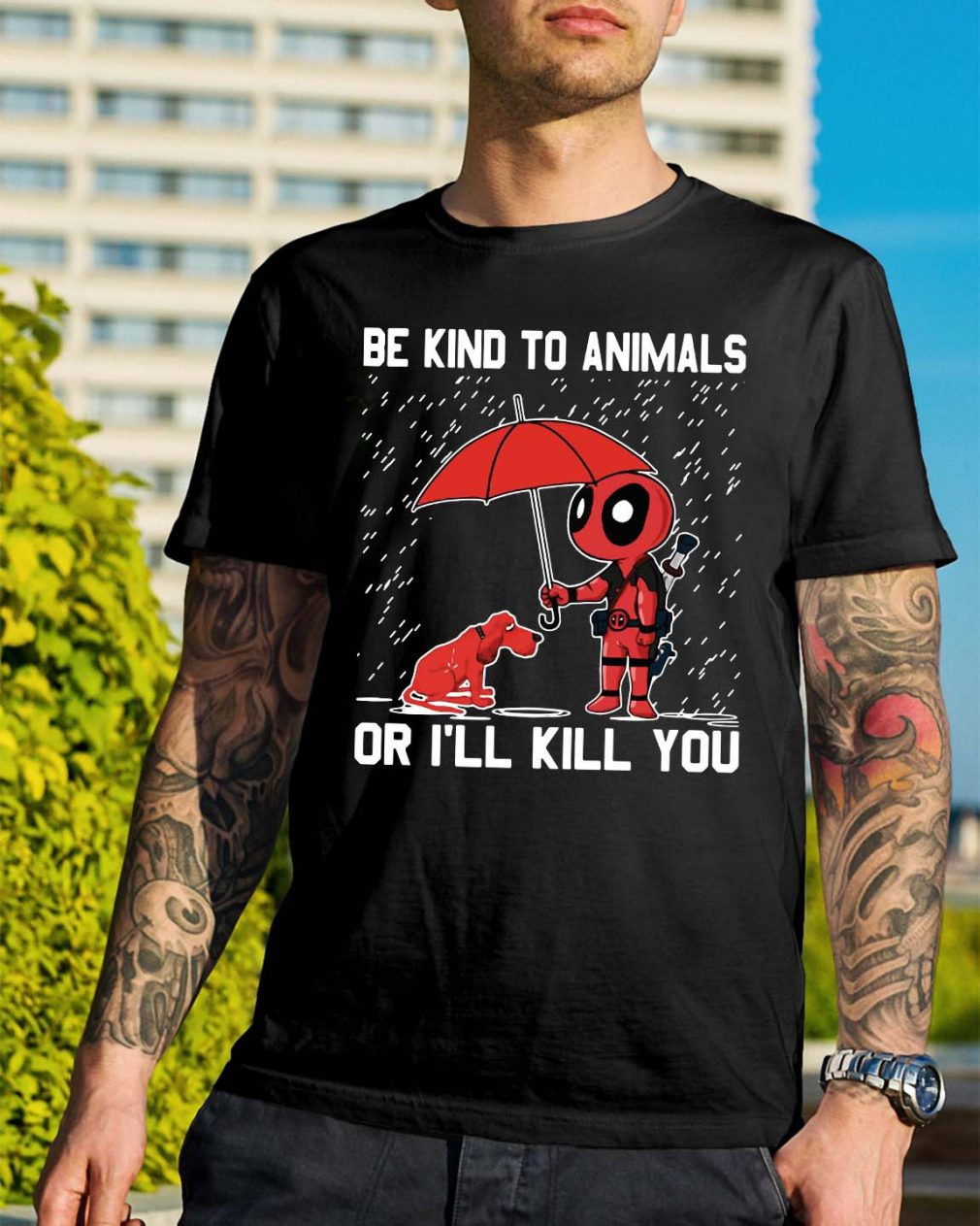 Deadpool and Clifford dog Be kind to animals or I'll kill you shirt