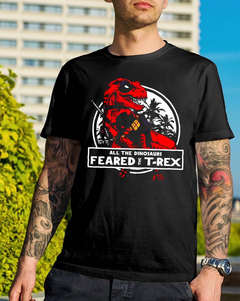 Deadpool all the dinosaurs feared the T-rex shirt