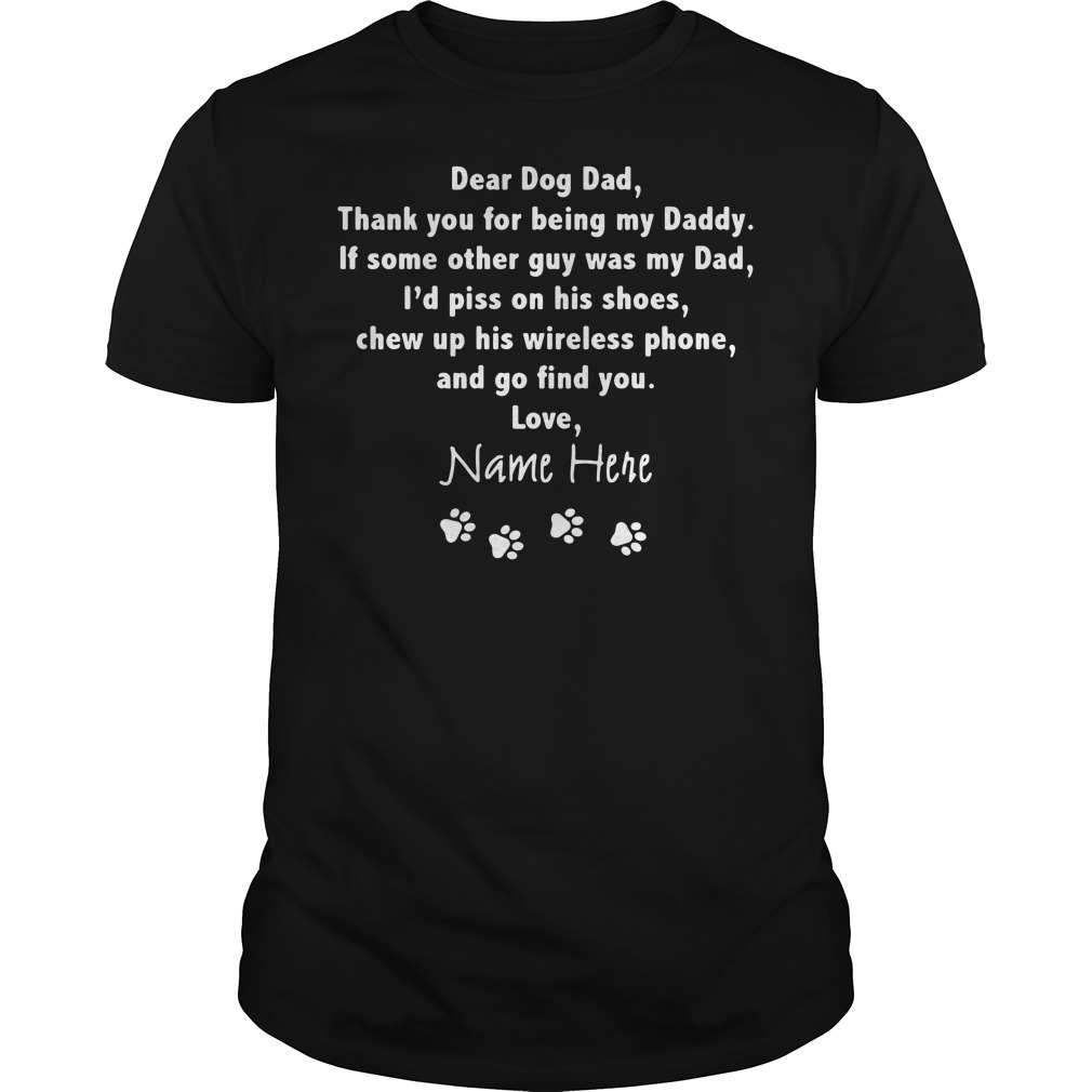 Dear dog dad thank you for being my daddy Guys Shirt