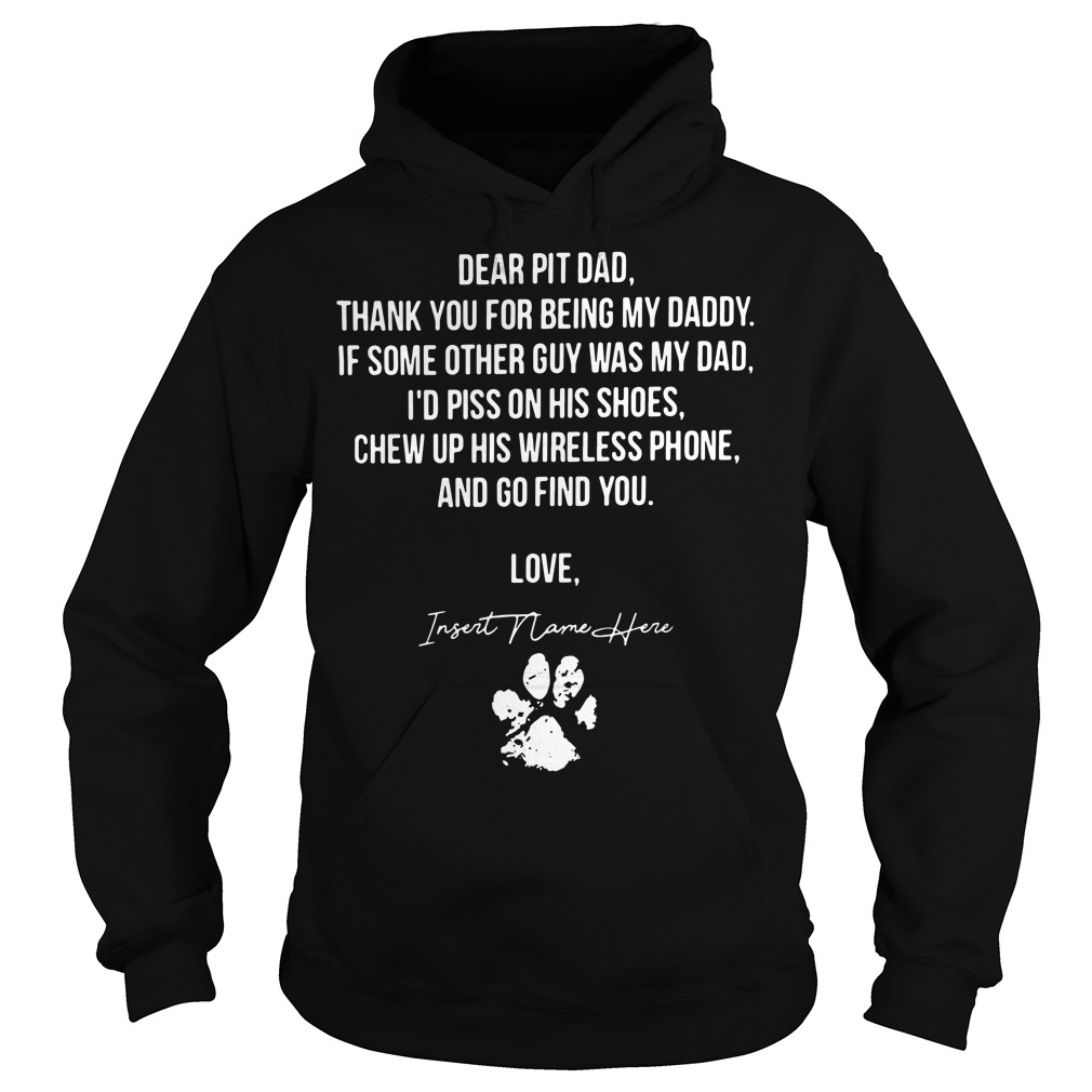 Dear pit dad thank for you being my daddy Hoodie