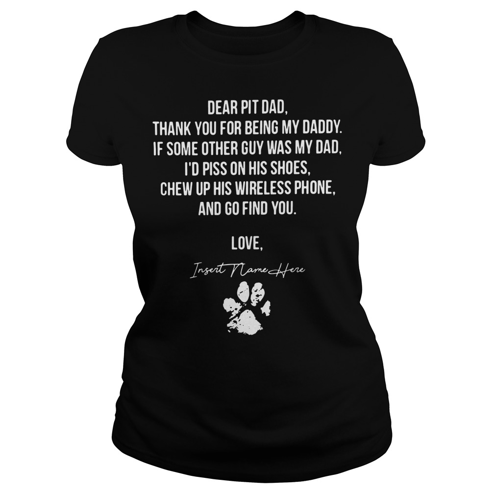 Dear pit dad thank for you being my daddy Ladies tee