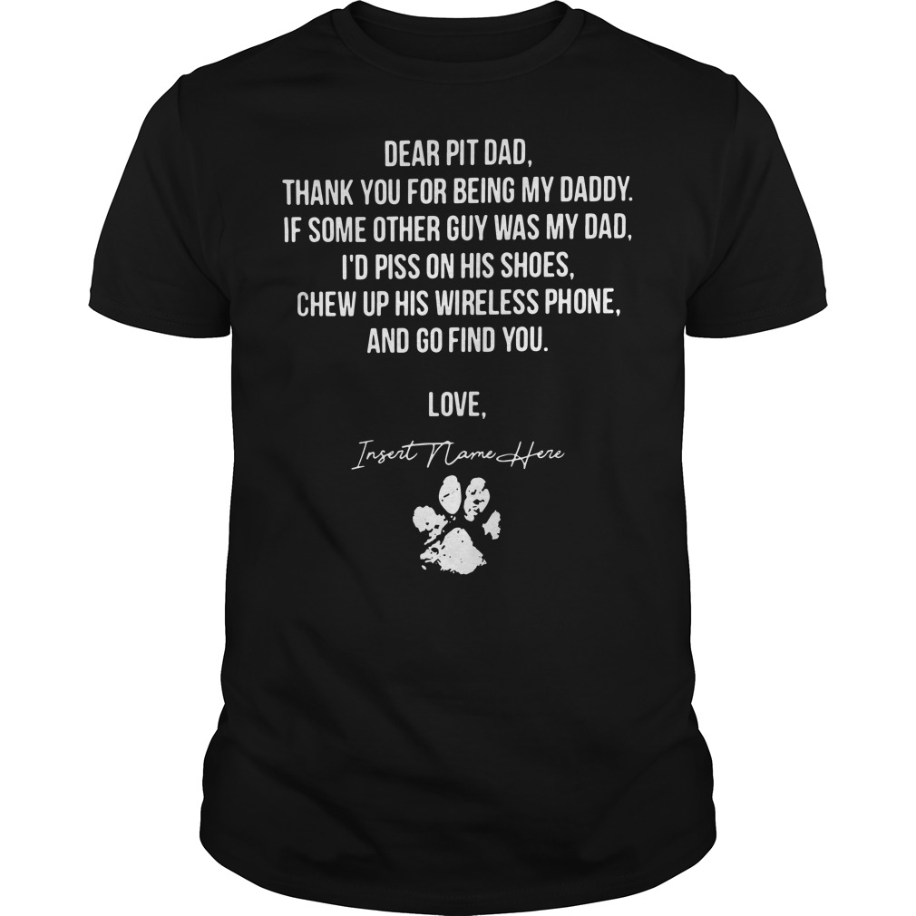 Dear pit dad thank for you being my daddy Guys shirt
