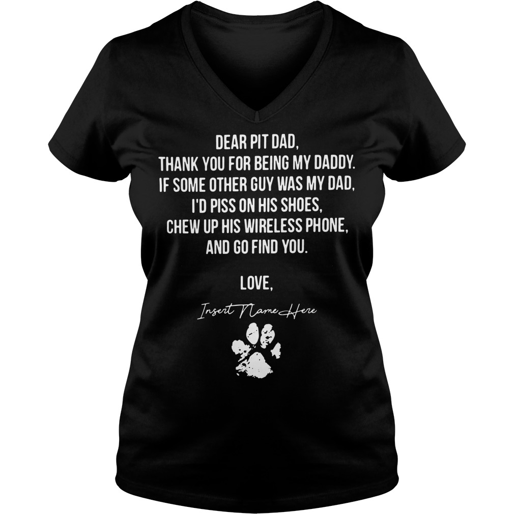 Dear pit dad thank for you being my daddy V-neck t-shirt