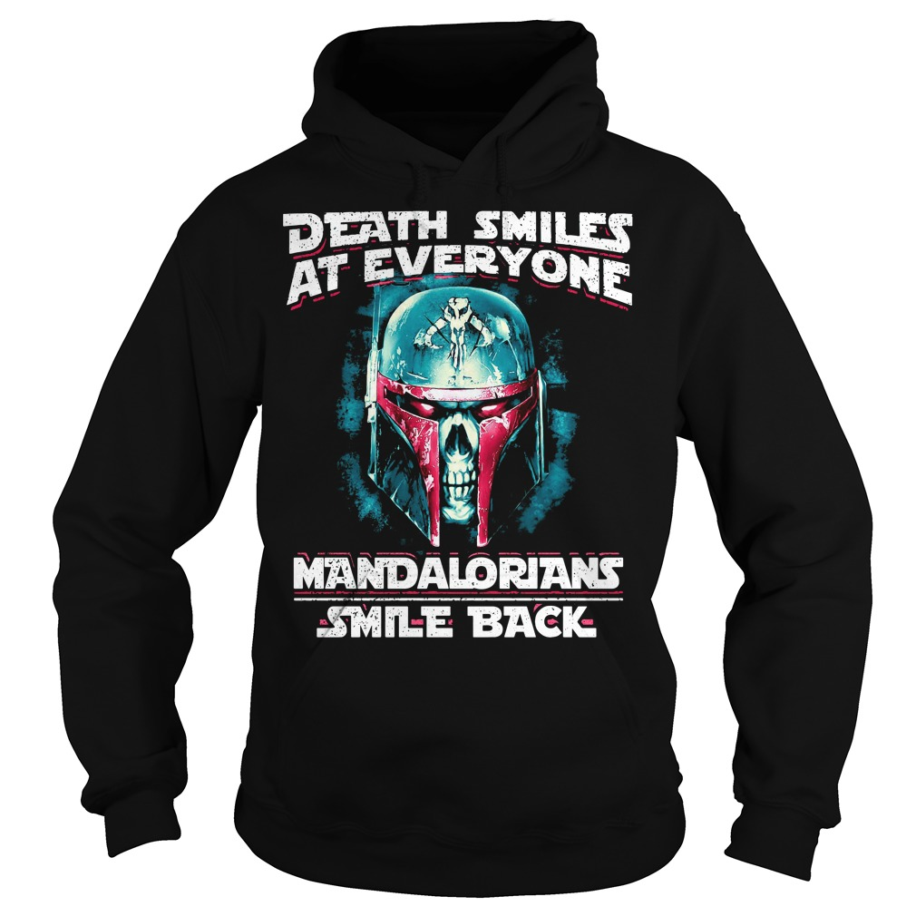 Death smiles at everyone Mandalorians smile back Hoodie