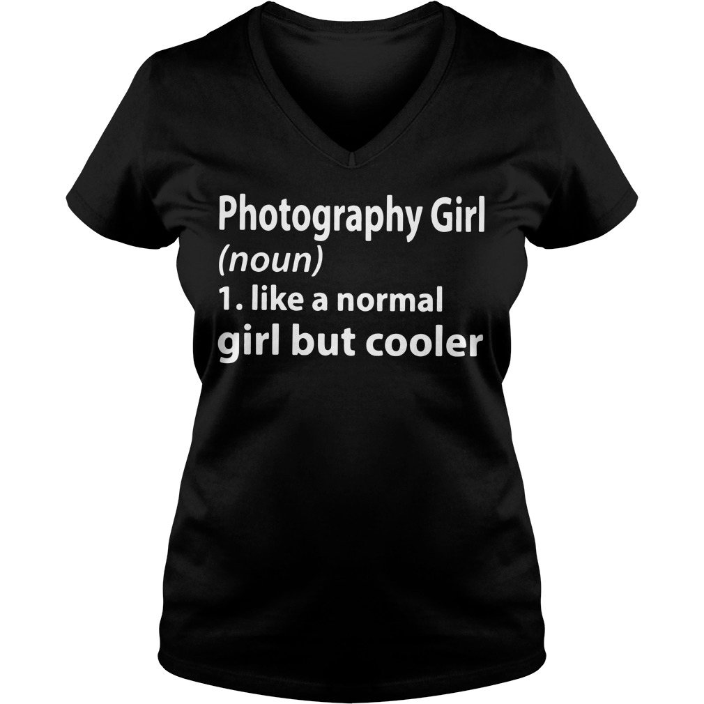 Definition Photography girl noun like a normal girl but cooler V-neck T-shirt