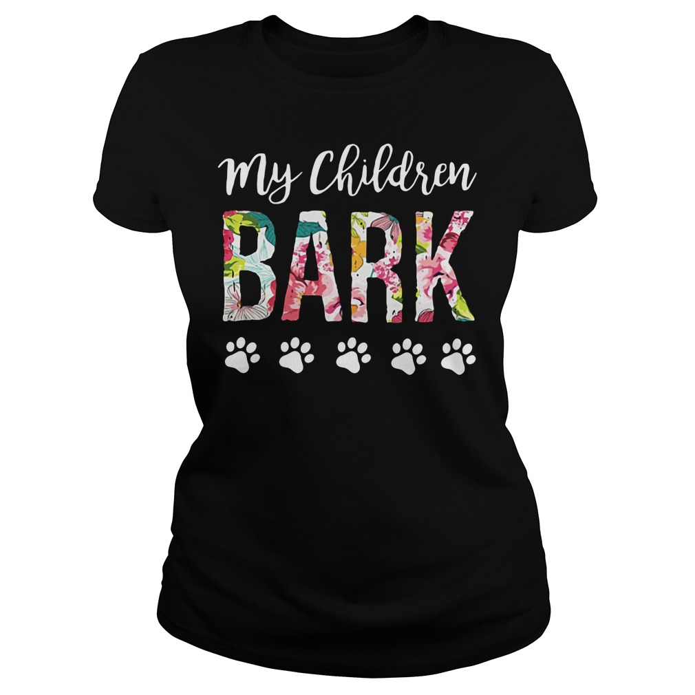 Dog lovers my children bark Ladies Tee