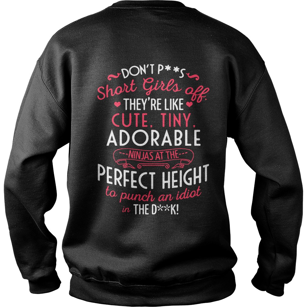 Don't piss short girls off they're like cute tiny adorable ninjas Sweater