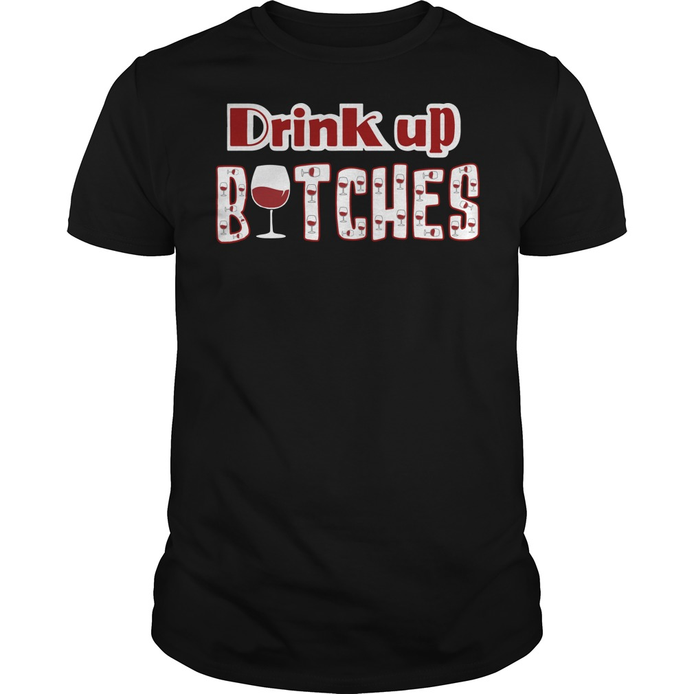 Drink up bitches Guys Shirt