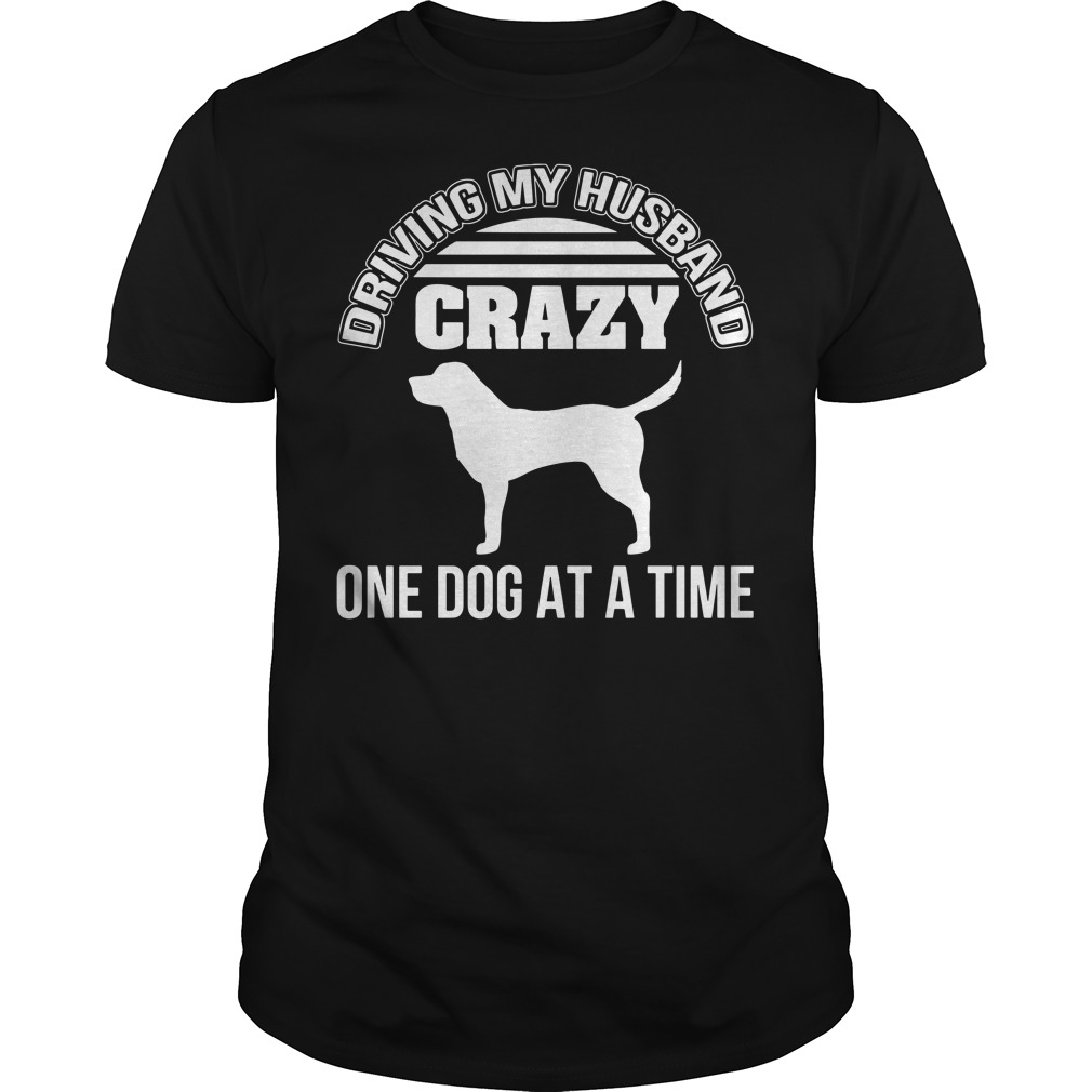 Driving my husband crazy one dog at a time Guys Shirt