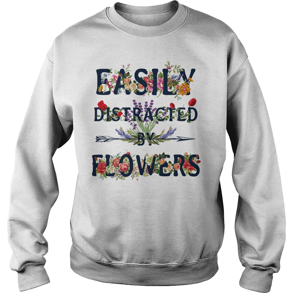 Easily distracted by flowers Sweater