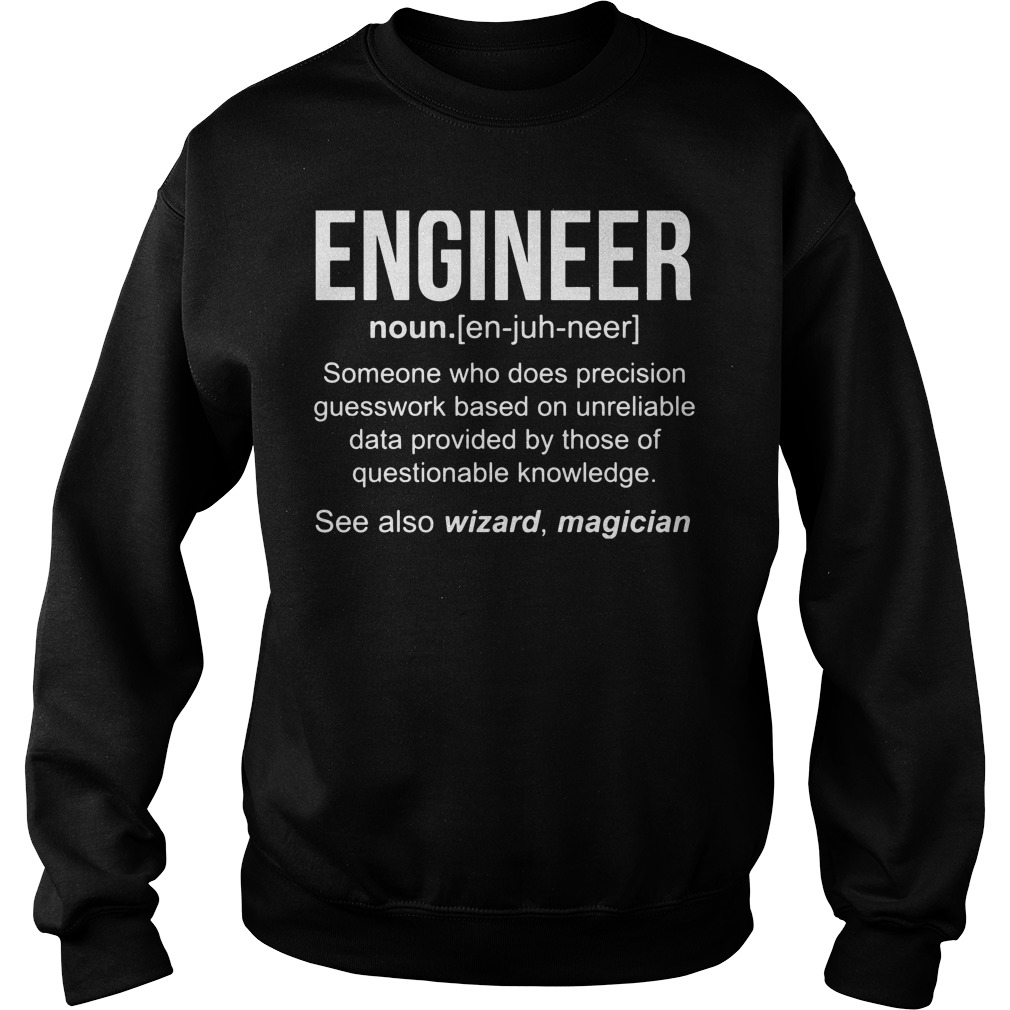 Engineer noun someone who does precision Sweater