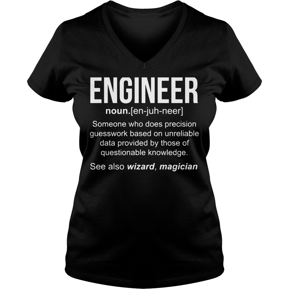Engineer noun someone who does precision V-neck T-shirt