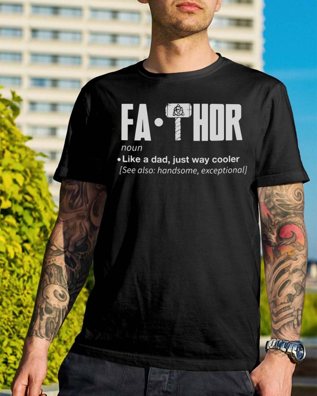 Fa-Thor noun like a dad just way cooler shirt