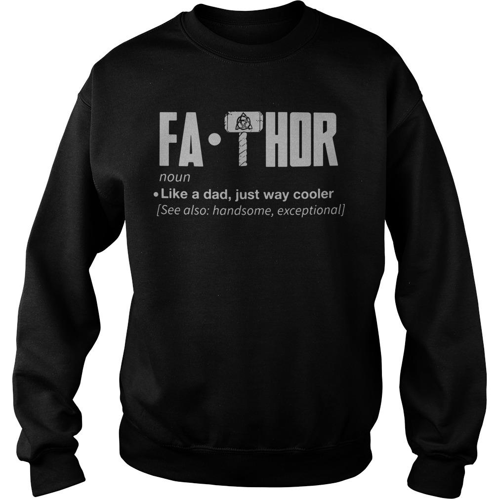 Fa-Thor noun like a dad just way cooler Sweater