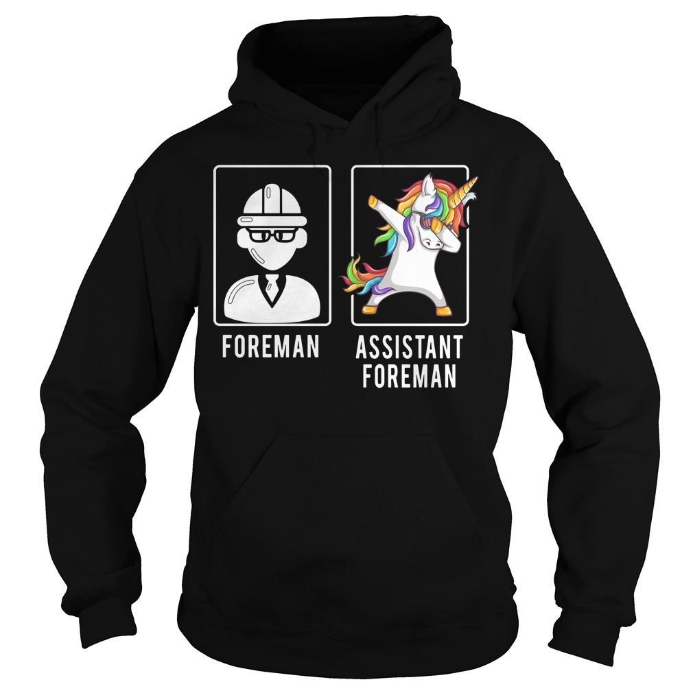 Foreman unicorn dabbing assistant foreman Hoodie