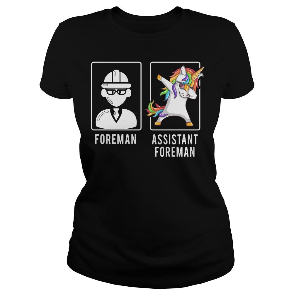 Foreman unicorn dabbing assistant foreman Ladies Tee
