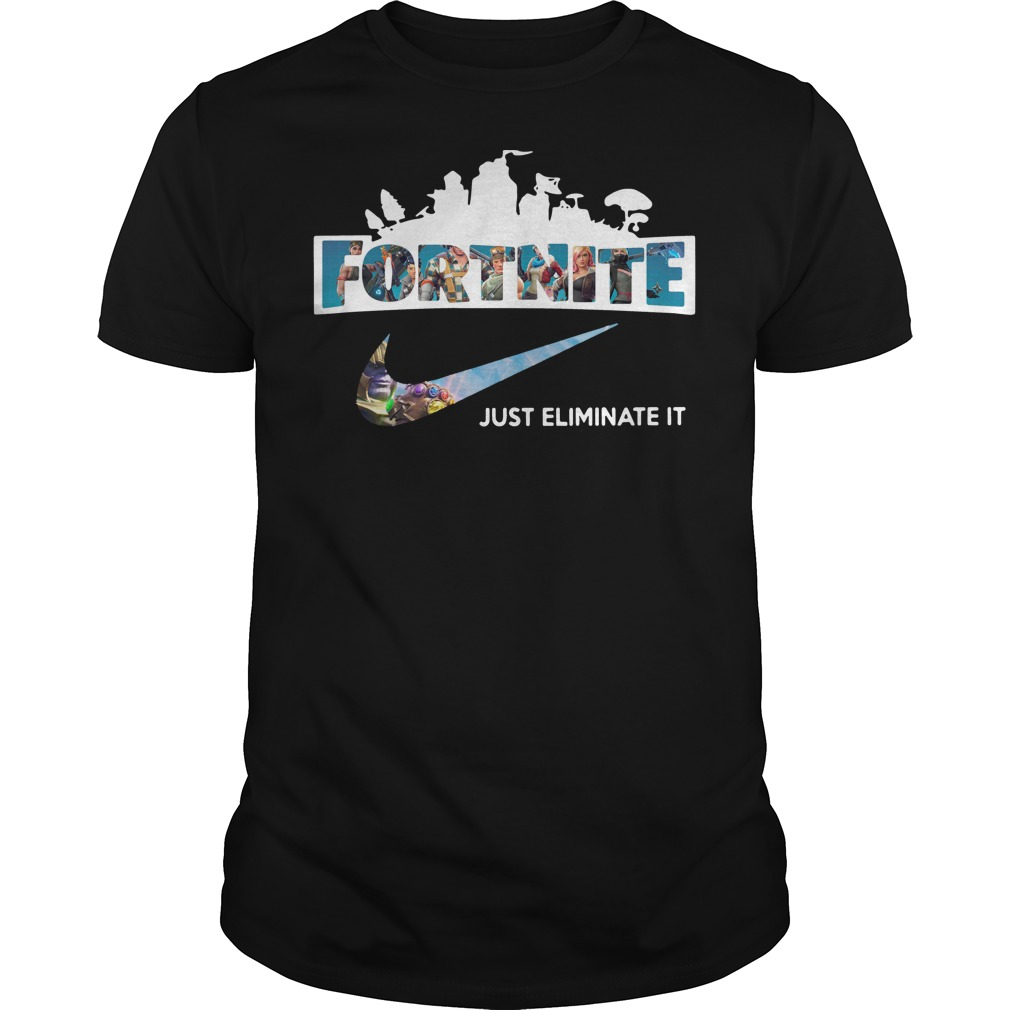 Fortnite just eliminate it Guys Shirt