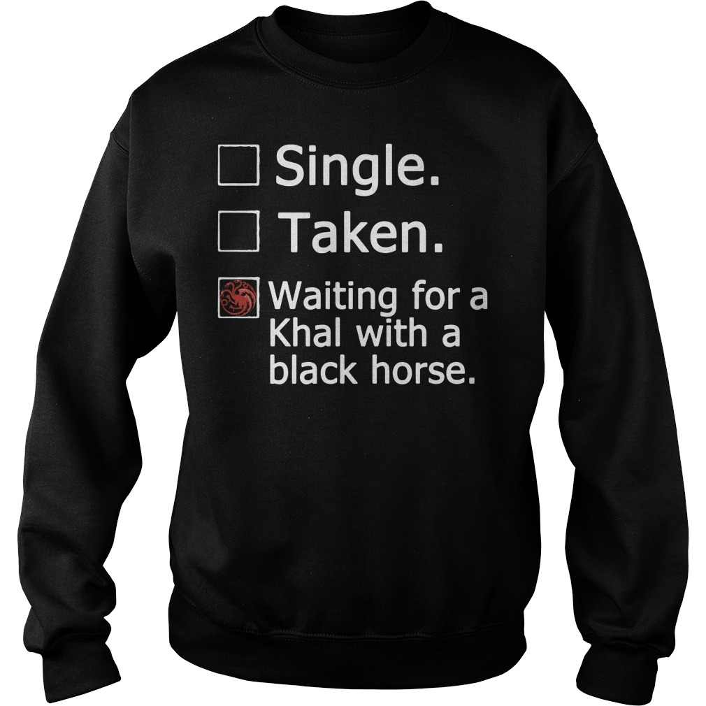 Game Of Thrones single taken waiting for a Khal with a black horse Sweater