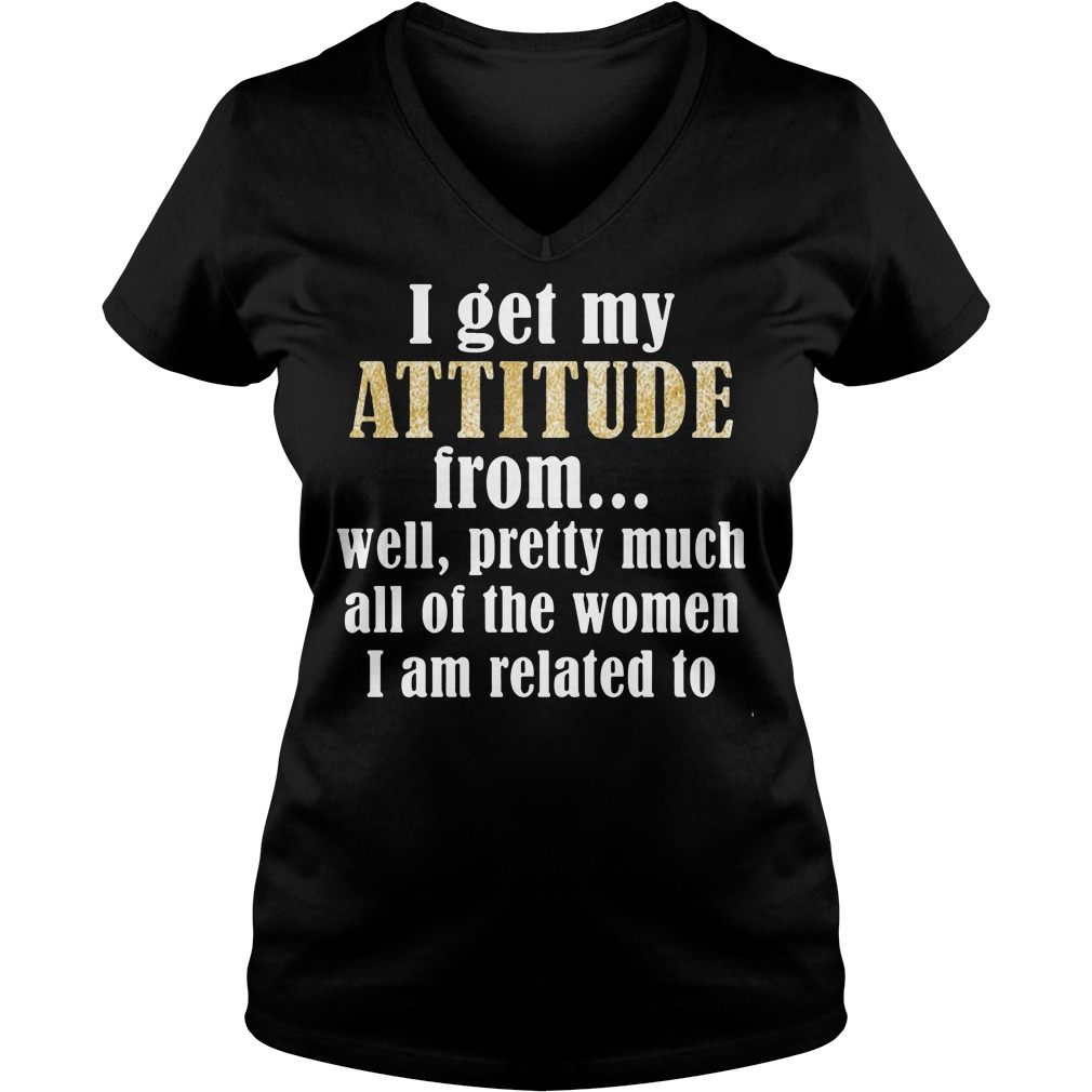 I get my attitude from well pretty much all of the women V-neck T-shirt
