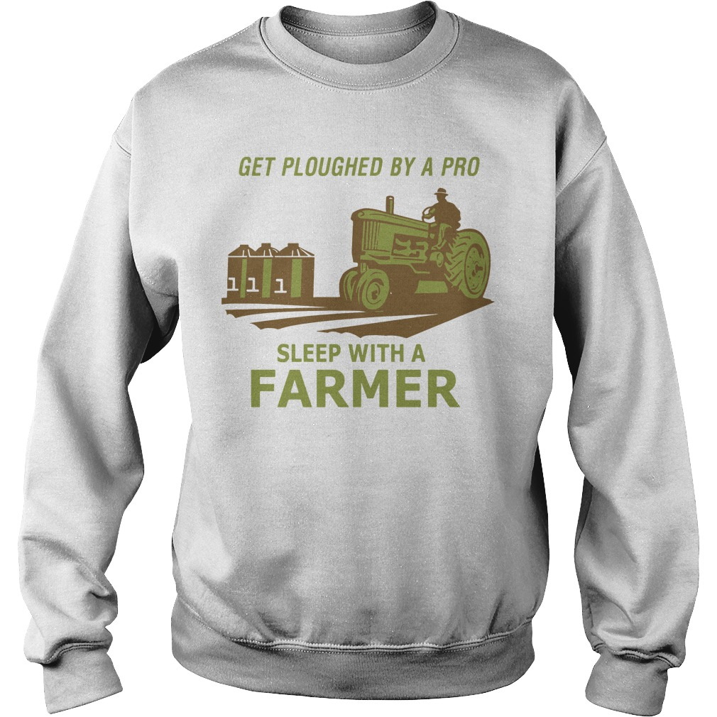 Get ploughed by a pro sleep with a farmer Sweater