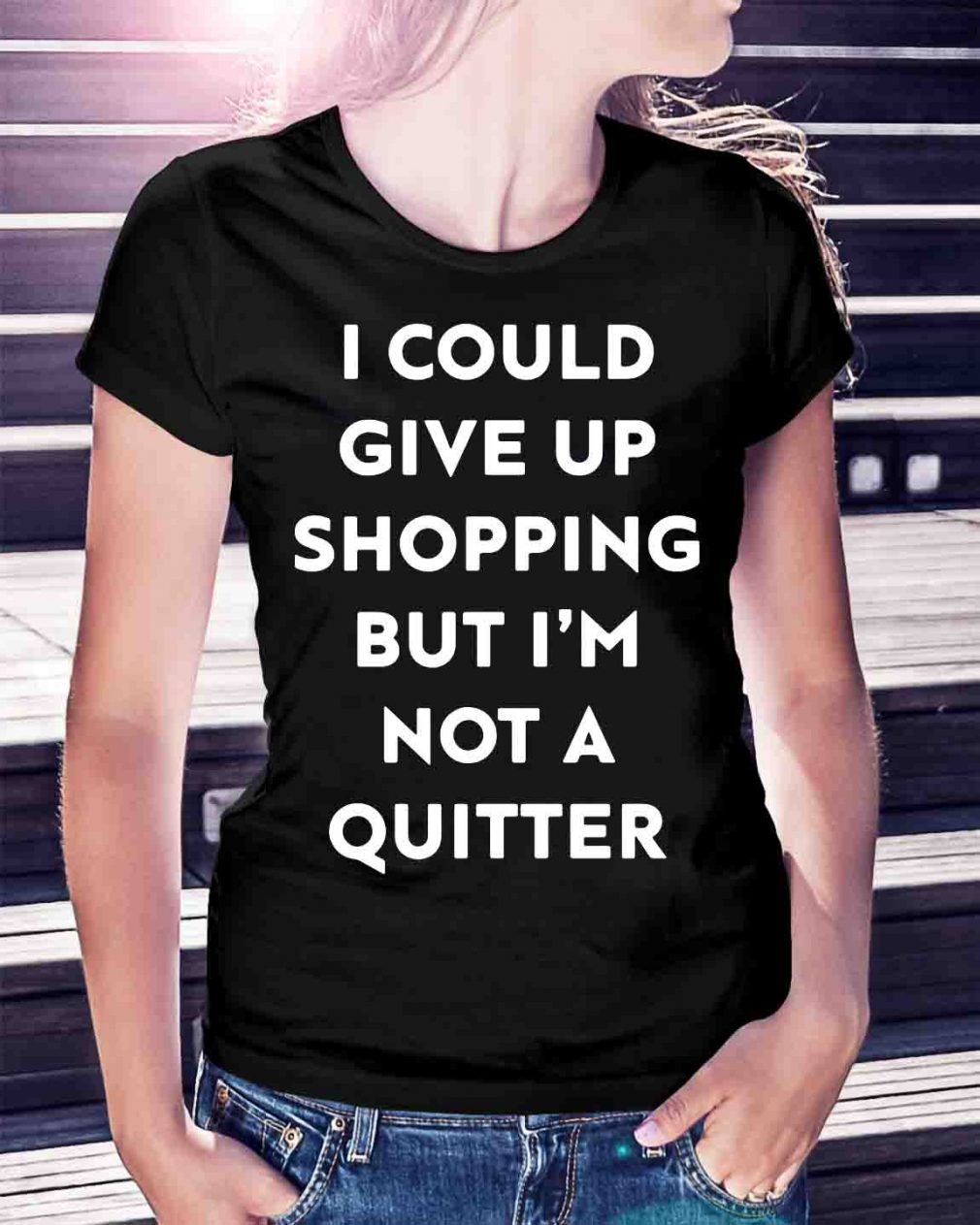 I could give up shopping but I'm not a quitter shirt