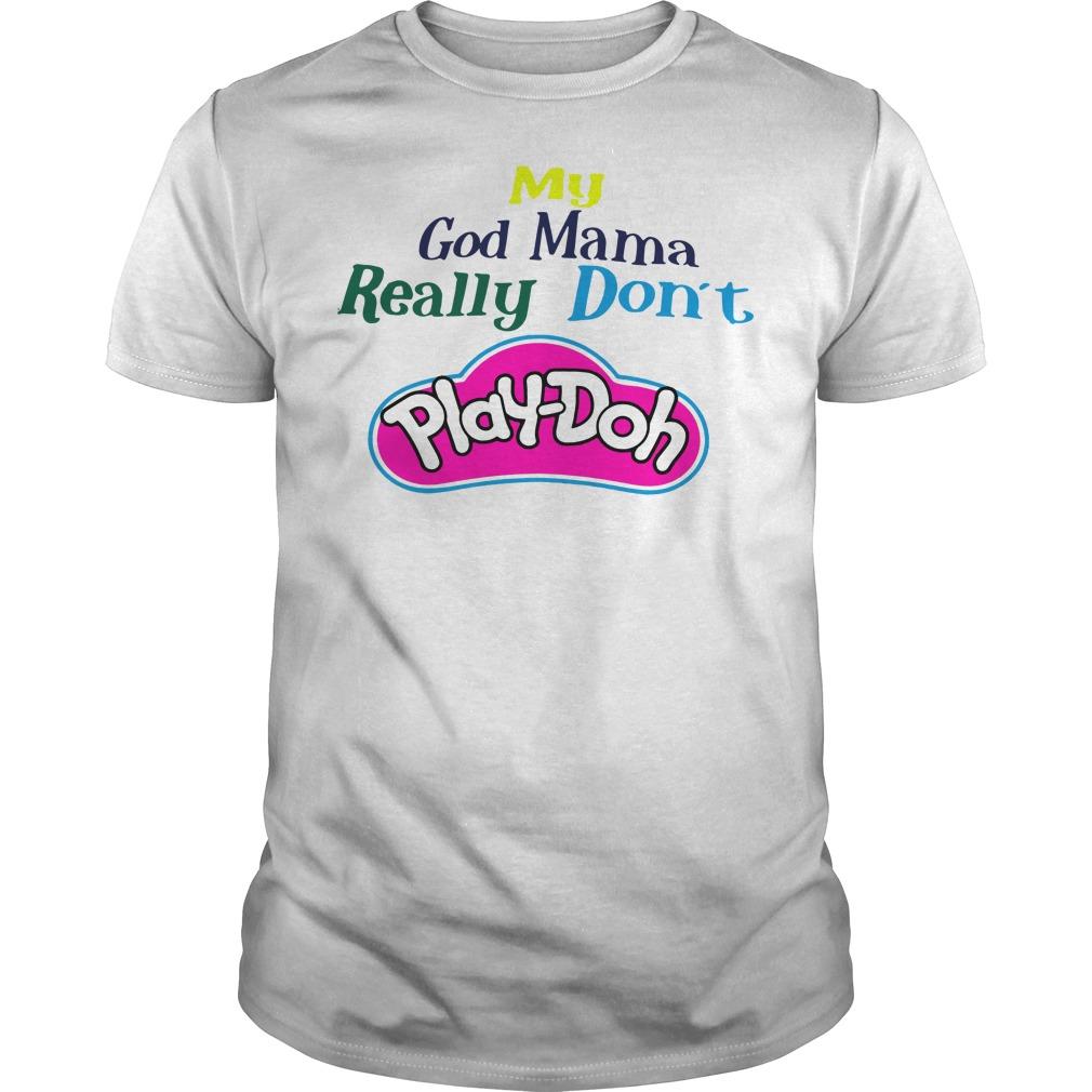 My God momma really don't play-doh Guys Shirt