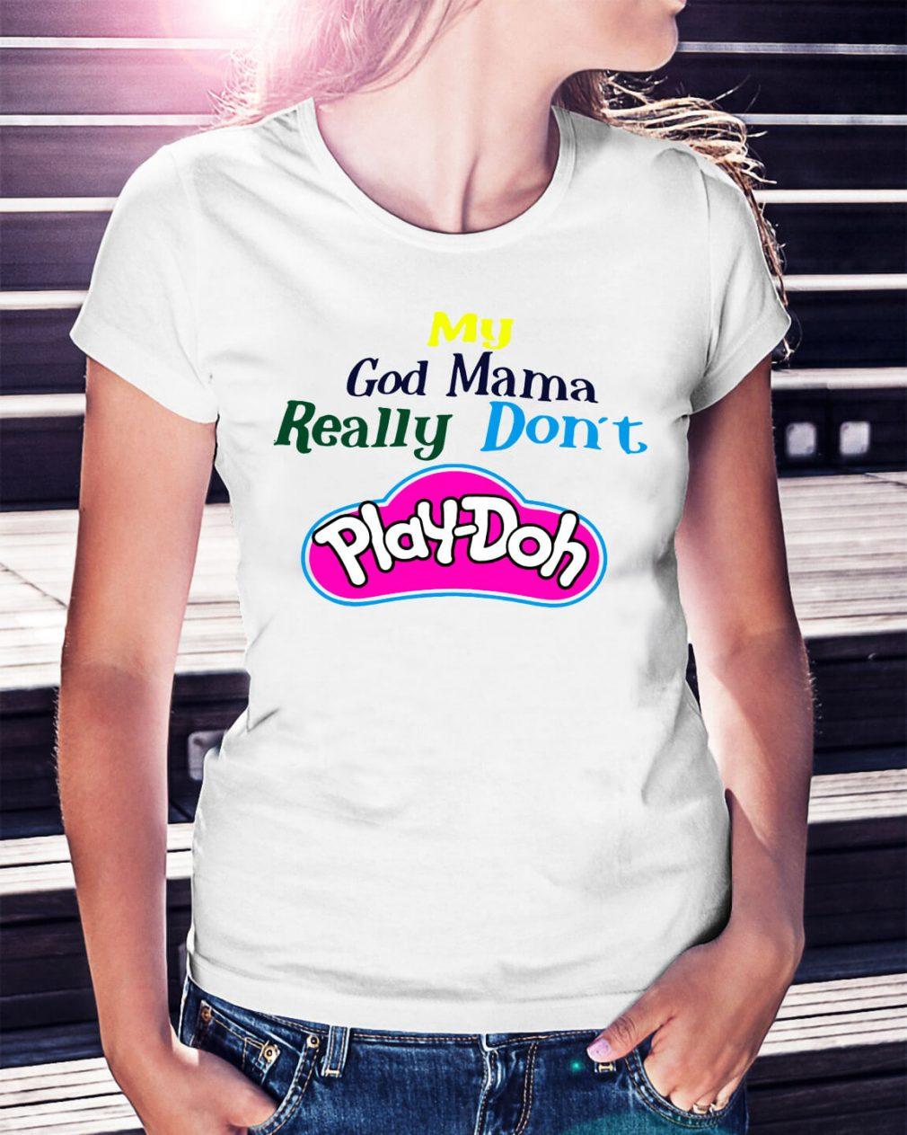 My God momma really don't play-doh shirt